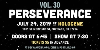Pecha Kucha Night PDX vol. 30 - Perseverance