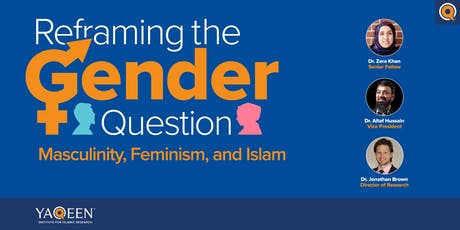 Reframing the Gender Question: Masculinity, Feminism, and Islam tickets