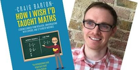 How I wish I'd Taught Maths- A Day With Craig Barton tickets