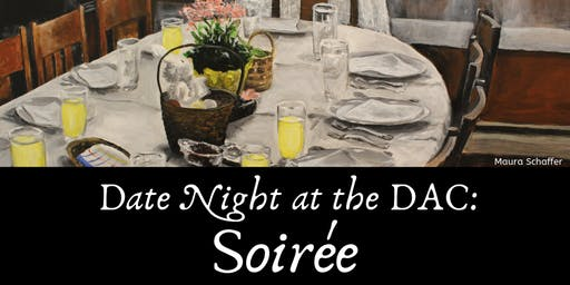 Date Night at the DAC: Soirée