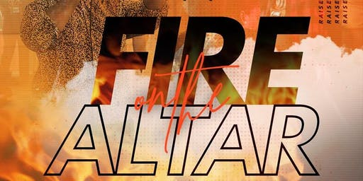 Fire on the Altar Aug 9th