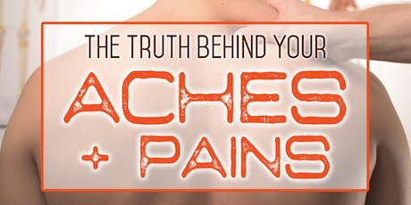Free Health Seminar: The Truth Behind Your Aches + Pains tickets
