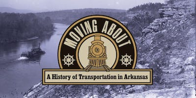 Moving About: A History of Transportation in Arkansas