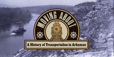 Moving About: A History of Transportation in Arkansas tickets