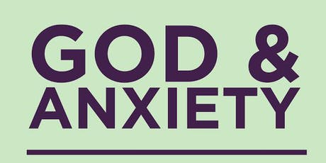 God & Anxiety tickets