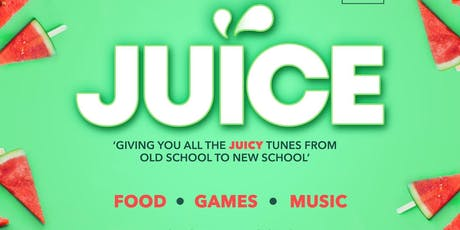 """DSF Events presents """"JUICE"""" - Sunday 21st July tickets"""