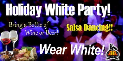 "Holiday ""Wear White"" Party!  FREE DRINKS!!  Salsa  Class & Dance Social!!"