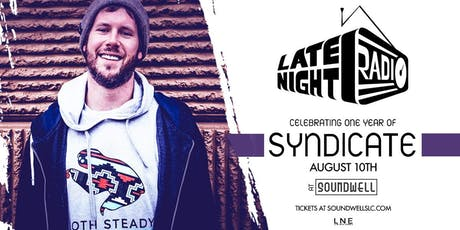 Syndicate at Soundwell ft. Late Night Radio (Celebrating 1 Year) tickets