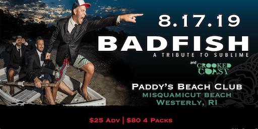 Badfish: A Tribute to Sublime @ Paddys Beach Club - Westerly RI