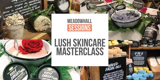 Meadowhall Sessions - LUSH