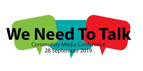 The Community Media Conference 2019: We Need To Talk tickets