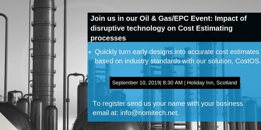 Oil & Gas/EPC - Impact of disruptive technology on Cost Estimating processes