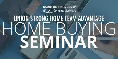 Union Strong Home Team Advantage Home Buying Seminar
