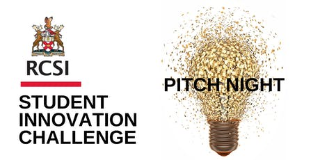 RCSI Student Innovation Challenge 2019 Pitch-Night tickets