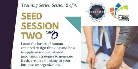 SEED  Session Two  -  Design Thinking - The Basics tickets