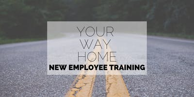 Your Way Home New Employee Training
