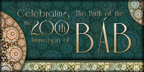 The 200th Anniversary of the Birth of the Báb tickets