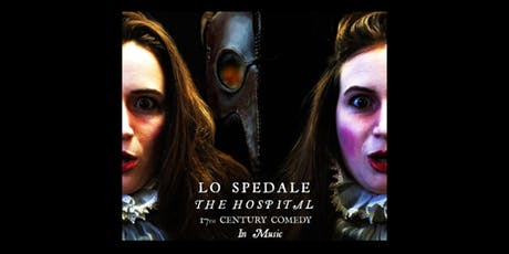 Lo Spedale: A 17th Century Comedy in Music tickets