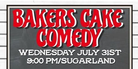 Bakers Cake Comedy Show/Sugar Land tickets