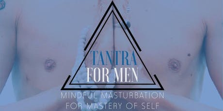 Tantra for Men - Mindful Masturbation tickets