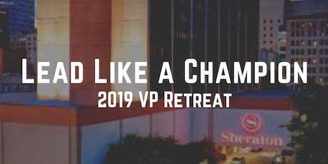 Lead Like a Champion - 2019 VP Retreat tickets