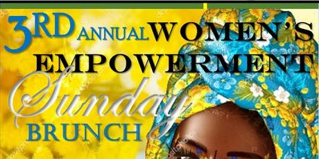 3rd Annual Women's Empowerment Sunday Brunch tickets