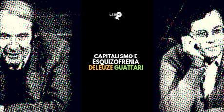 05/08 - CURSO: CAPITALISMO E ESQUIZOFRENIA EM DELEUZE & GUATTARI NO LAB MUNDO PENSANTE ingressos