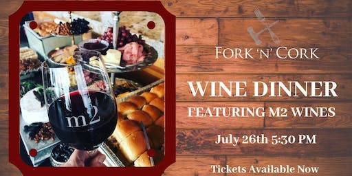 Fork 'N' Cork Wine Dinner Featuring M2 Winery