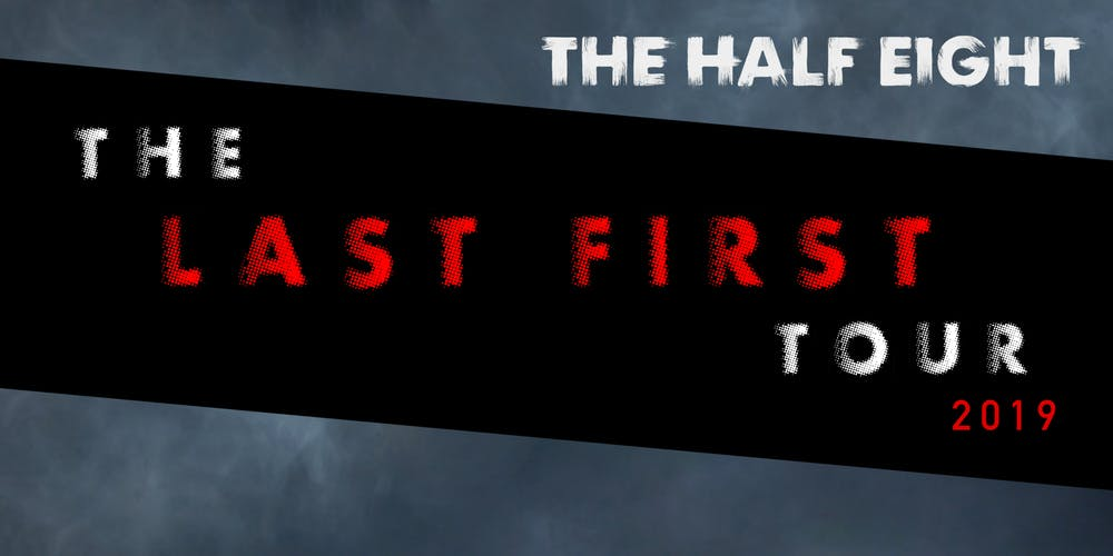 df65b7499a4fe The Half Eight - London - The Last First Tour Tickets, Sun, Oct 20, 2019 at  2:00 PM | Eventbrite