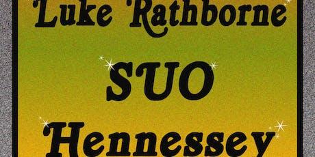 Luke Rathborne / SUO / Hennessey tickets