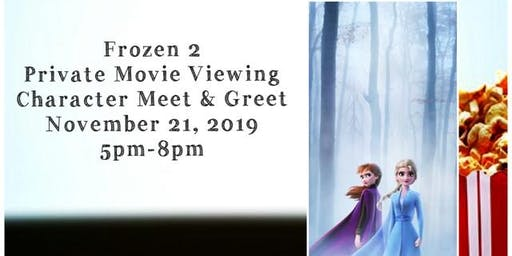 Frozen II Private Movie Viewing and Character Meet and Greet