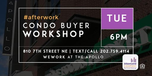After-Work: Home & Condo Buyer Workshop for DC & MD - 7/23/2019