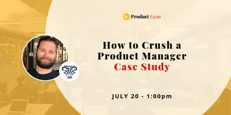 How to Crush a Product Manager Case Study tickets