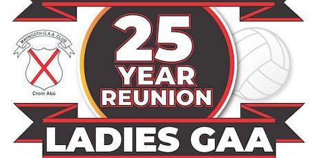 25yr Reunion Maynooth Ladies Football Team tickets
