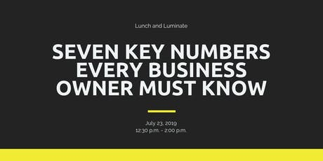 Lunch and Luminate: Seven Key Numbers Every Business Owner Must Know tickets