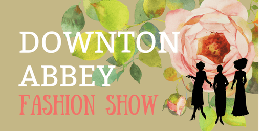 Downton Abbey Fashion Show