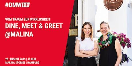 Vom Traum zur Wirklichkeit – Dine, Meet & Greet @Malina Tickets
