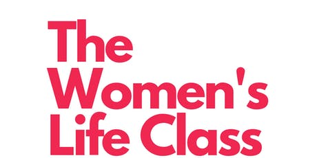 The Women's Life Class tickets