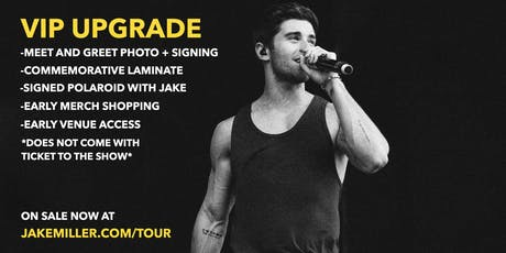 Jake Miller MEET + GREET UPGRADE - Toronto, Canada tickets
