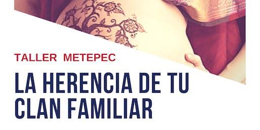"Taller: ""La Herencia de tu Clan Familar"" METEPEC"