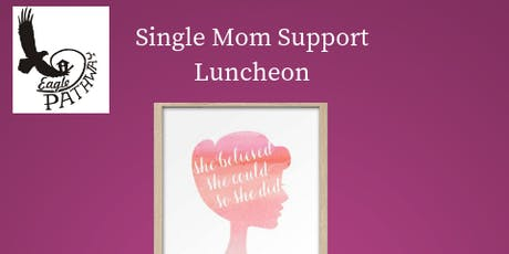 Eagle Pathway Single Mom Support Luncheon tickets