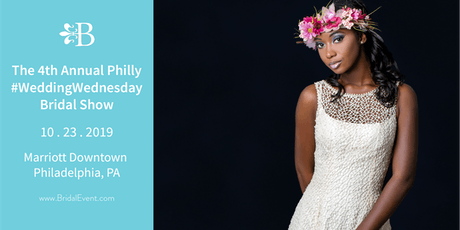 The 4th Annual Philly #WeddingWednesday Bridal Show tickets