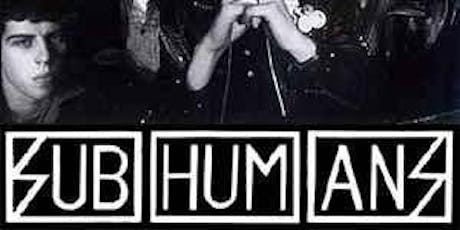 Subhumans with Fea tickets
