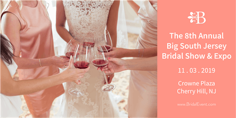 The 8th Annual Big South Jersey Bridal Show and Expo tickets