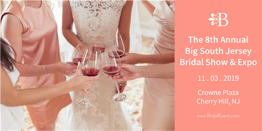 The 8th Annual Big South Jersey Bridal Show and Expo
