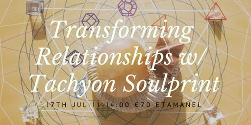 Transforming Relationships with Tachyon Soulprint