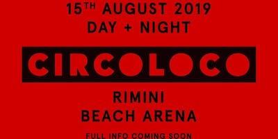 Circoloco Rimini Beach Arena 15 Agosto 2019