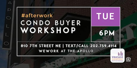 After-Work: Home & Condo Buyer Workshop for DC & MD - 7/30/2019 tickets