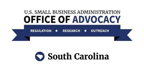 SBA Office of Advocacy - Regional Regulatory Roundtable - Columbia, SC tickets