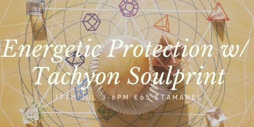 Energetic Protection with Tachyon Soulprint